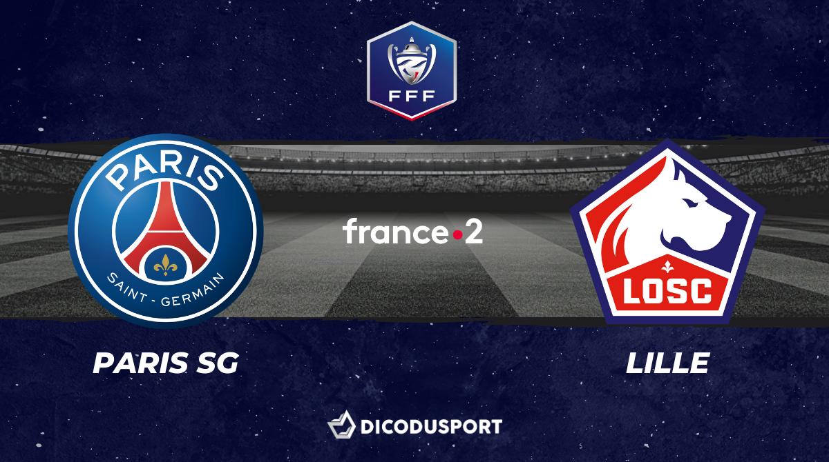Football - Coupe de France notre pronostic pour Paris SG - Lille