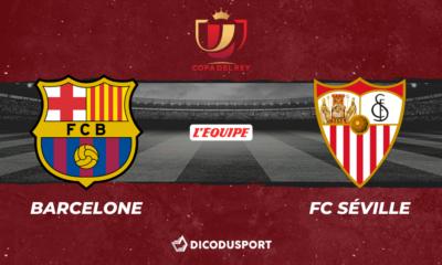 Football - Coupe du Roi notre pronostic pour FC Barcelone - FC Séville