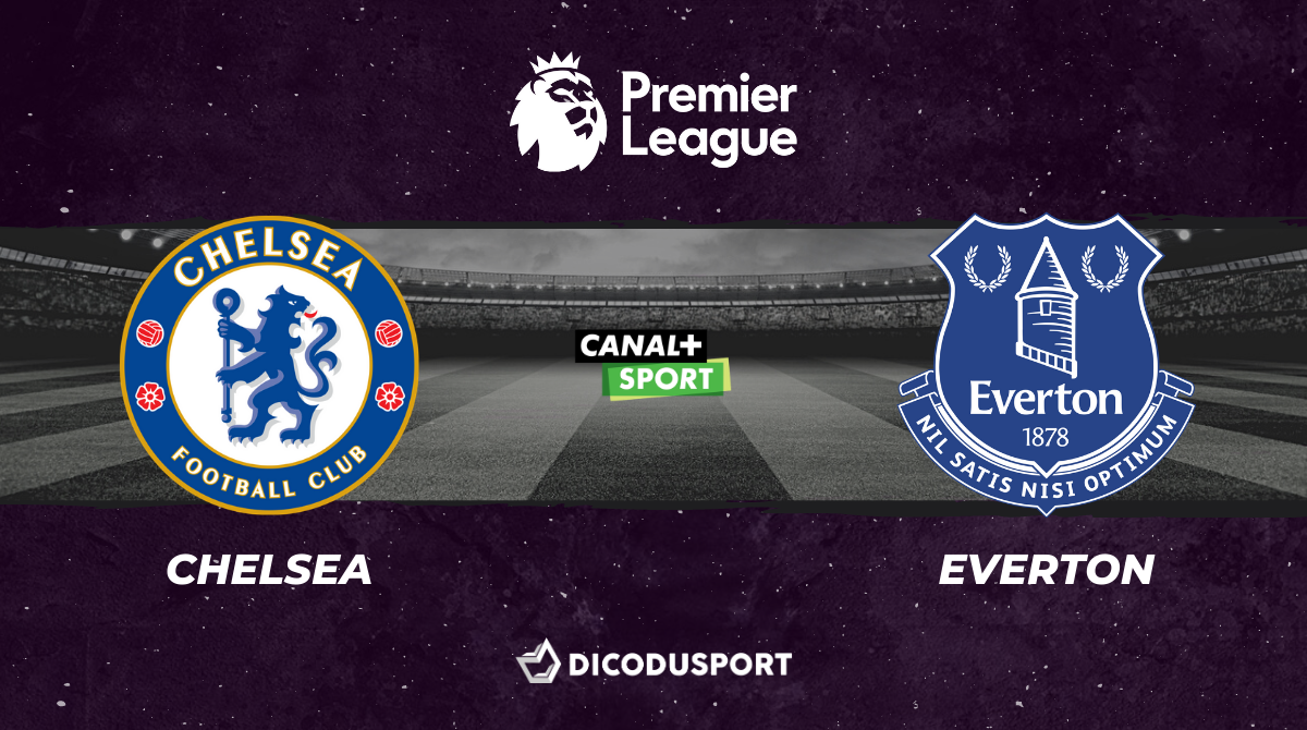 Football - Premier League notre pronostic pour Chelsea - Everton