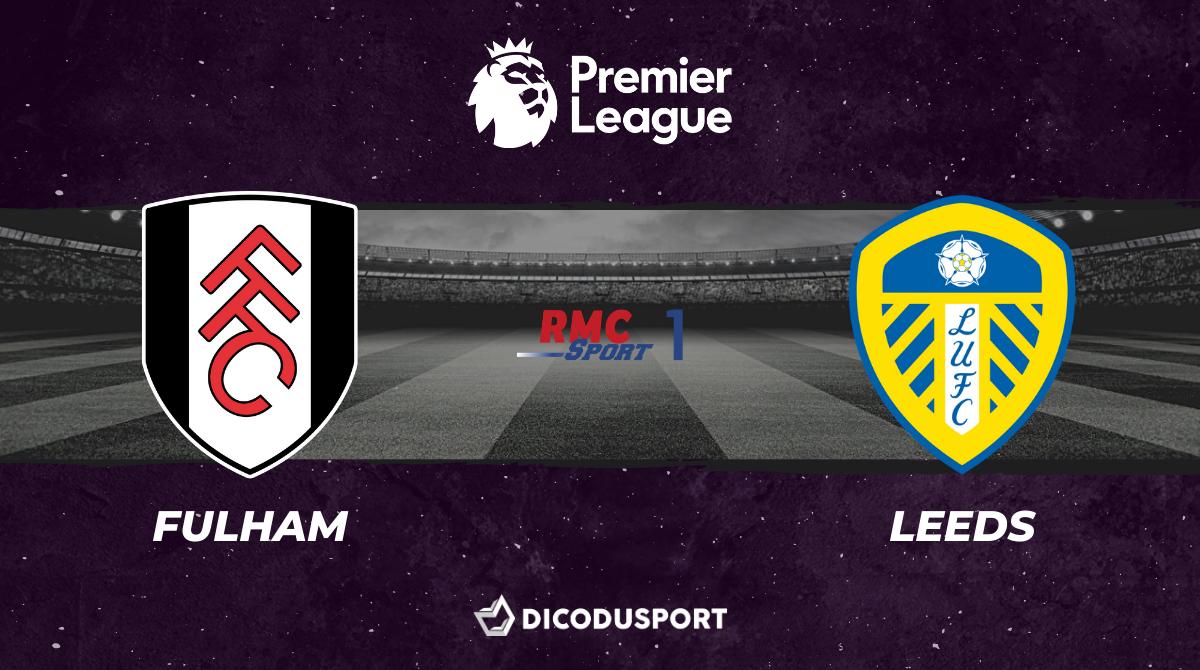 Football - Premier League notre pronostic pour Fulham - Leeds
