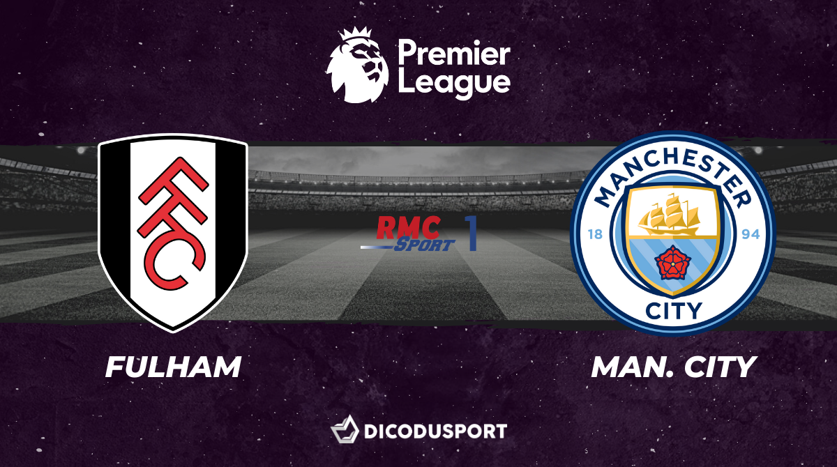 Football - Premier League notre pronostic pour Fulham - Manchester City