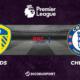 Football - Premier League notre pronostic pour Leeds - Chelsea