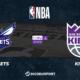 NBA notre pronostic pour Charlotte Hornets - Sacramento Kings