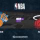 NBA notre pronostic pour New York Knicks - Miami Heat