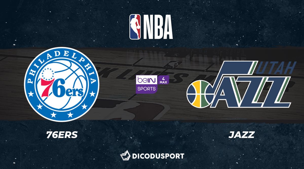 NBA notre pronostic pour Philadelphia 76ers – Utah Jazz