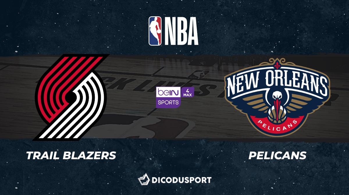 NBA notre pronostic pour Portland Trail Blazers - New Orleans Pelicans