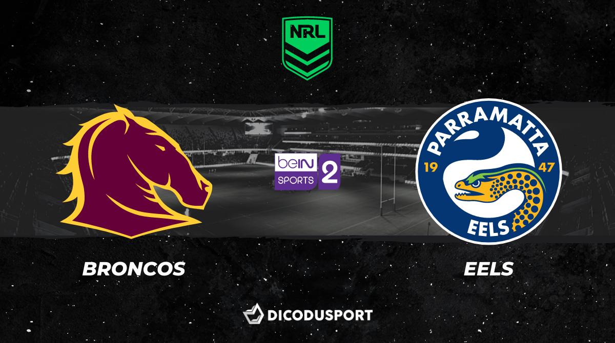 NRL 2021 notre pronostic pour Brisbane Broncos - Parramatta Eels