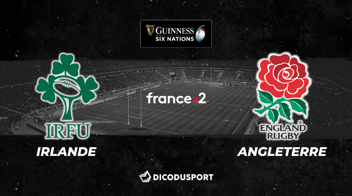 Tournoi des 6 Nations 2021 - Notre pronostic pour Irlande - Angleterre