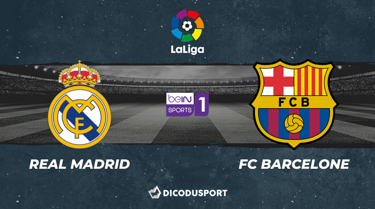 Liga notre pronostic pour Real Madrid - FC Barcelone