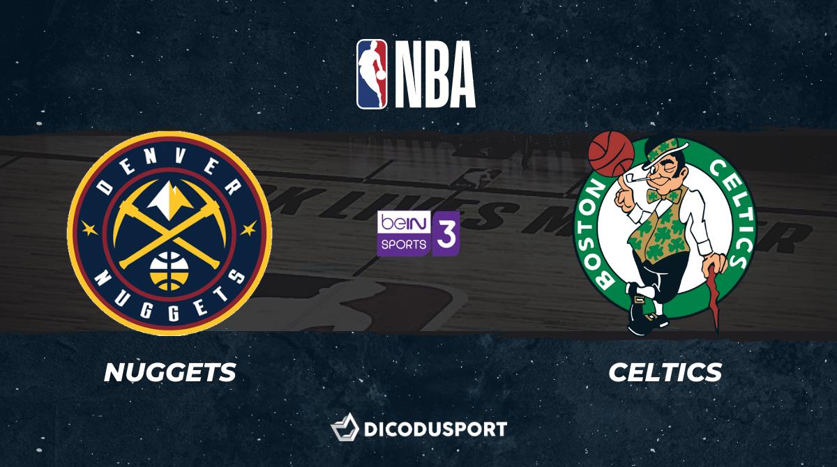 NBA notre pronostic pour Denver Nuggets - Boston Celtics