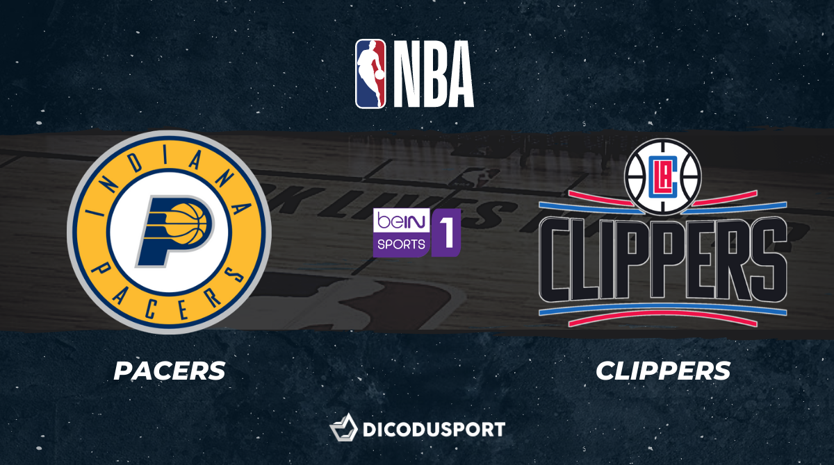 NBA notre pronostic pour Indiana Pacers - Los Angeles Clippers
