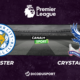 Pronostic Leicester - Crystal Palace, 33ème journée de Premier League