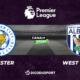 Pronostic Leicester - West Bromwich, 32ème journée de Premier League