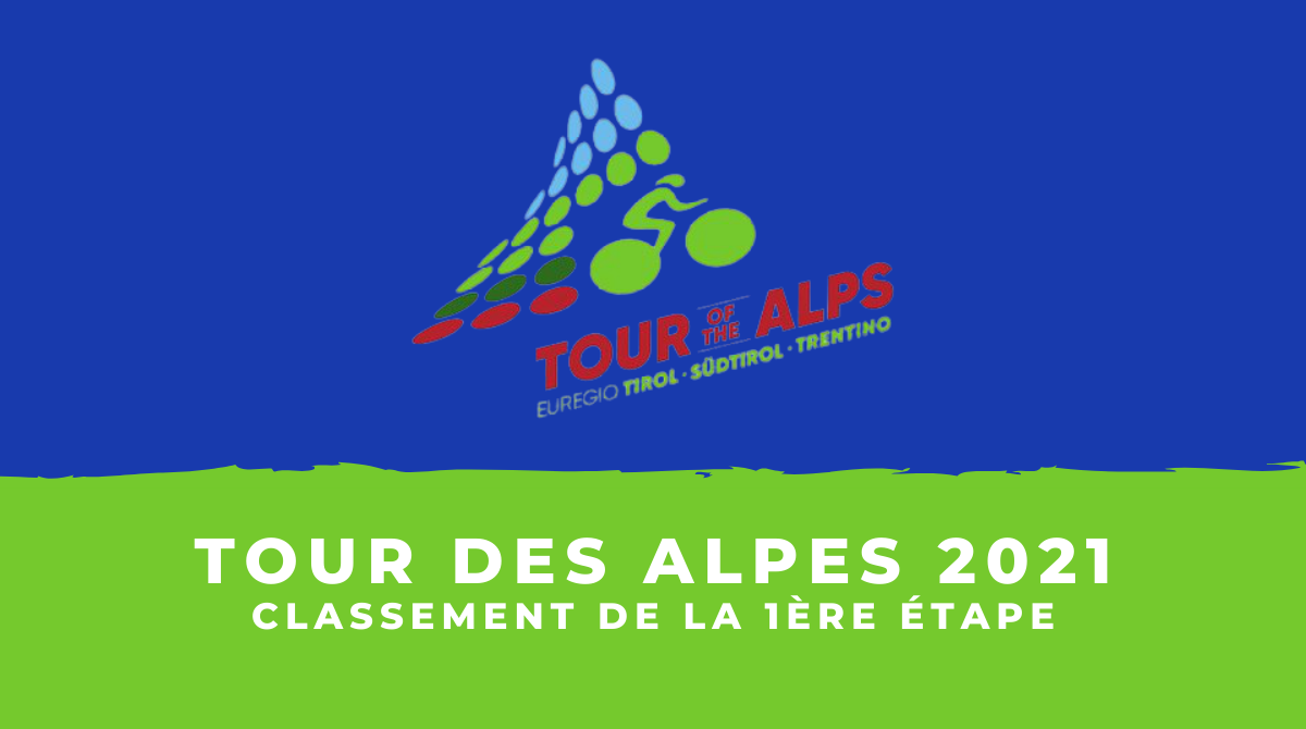 Tour des Alpes 2021 - Le classement de la 1ère étape