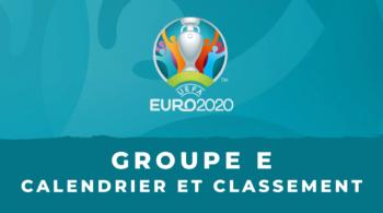 Euro 2020 – Groupe E calendrier et classement