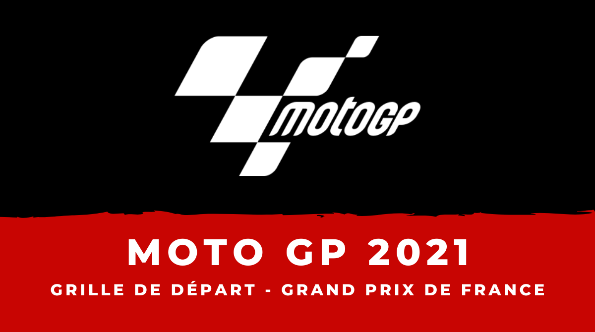 MotoGP - Grand Prix de France 2021 : la grille de départ