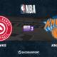 NBA - Playoffs notre pronostic pour Atlanta Hawks - New York Knicks (Game 4)