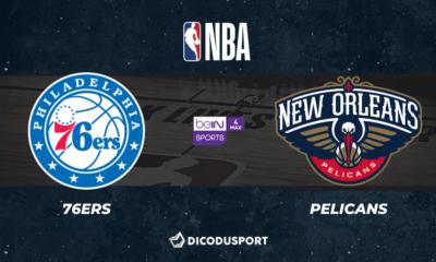 NBA notre pronostic pour Philadelphia 76ers - New Orleans Pelicans
