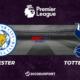 Pronostic Leicester - Tottenham, 38ème journée de Premier League