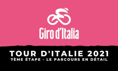 Tour d'Italie 2021 - 7ème étape : le parcours en détail