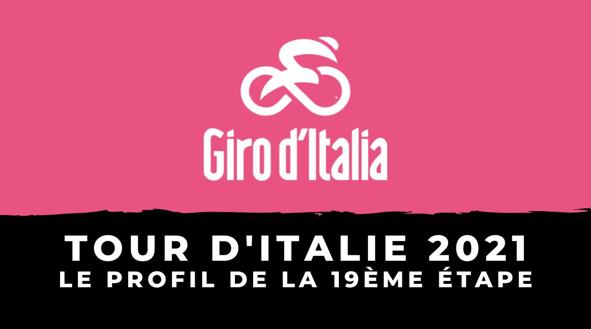 Tour d'Italie 2021 : le profil de la 19ème étape