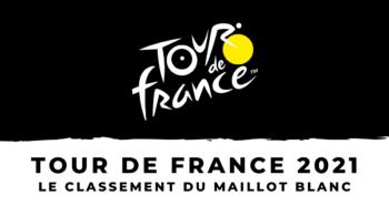 Tour de France 2021 – Le classement du meilleur jeune – Maillot blanc