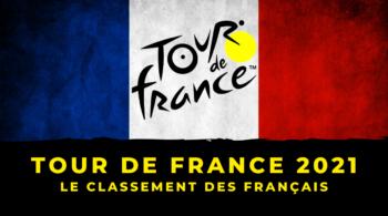 Tour de France 2021 – Le classement général des Français