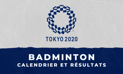 Badminton - Jeux Olympiques de Tokyo : calendrier et résultats