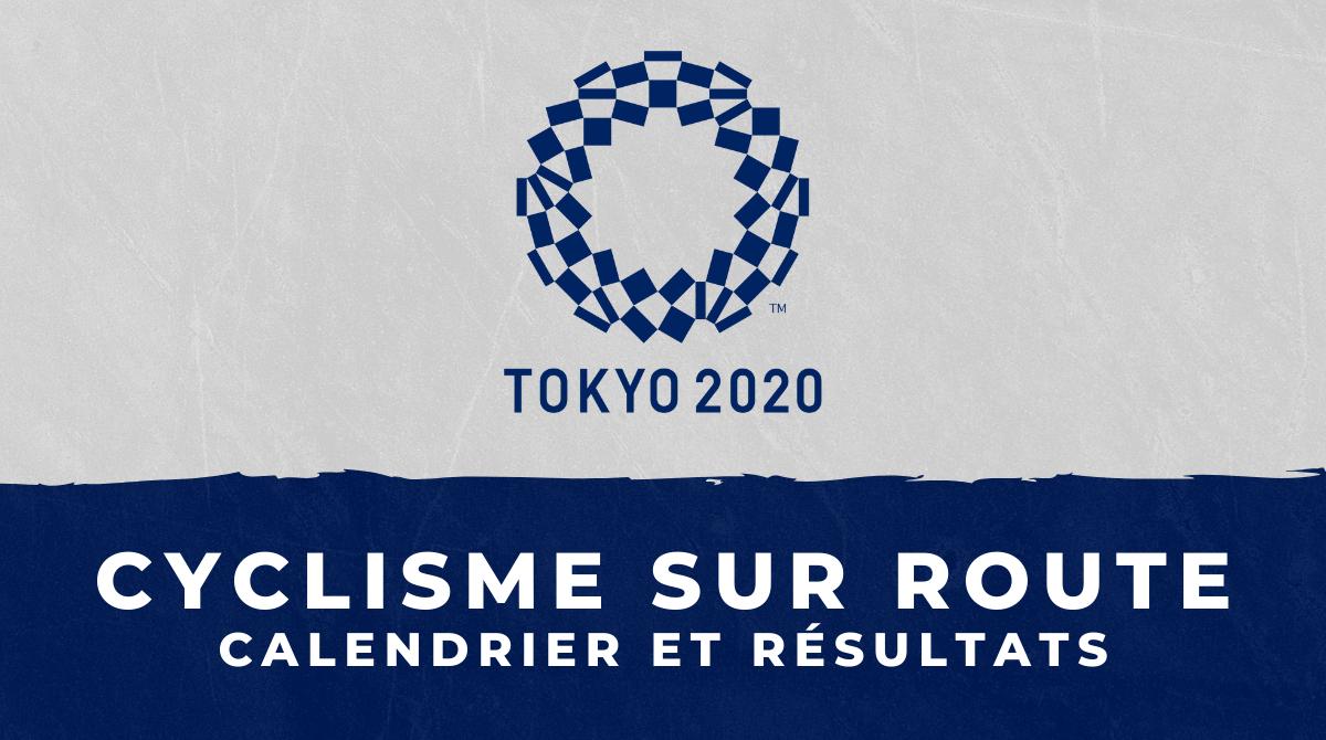 Cyclisme sur route - Jeux Olympiques de Tokyo calendrier et résultats