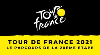 Tour de France 2021 – 20ème étape – Le parcours en détail