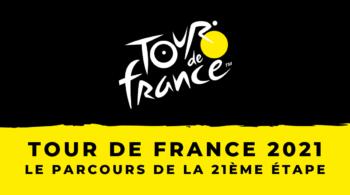 Tour de France 2021 – 21ème étape – le parcours en détail