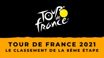 Tour de France 2021 – Le classement de la 8ème étape