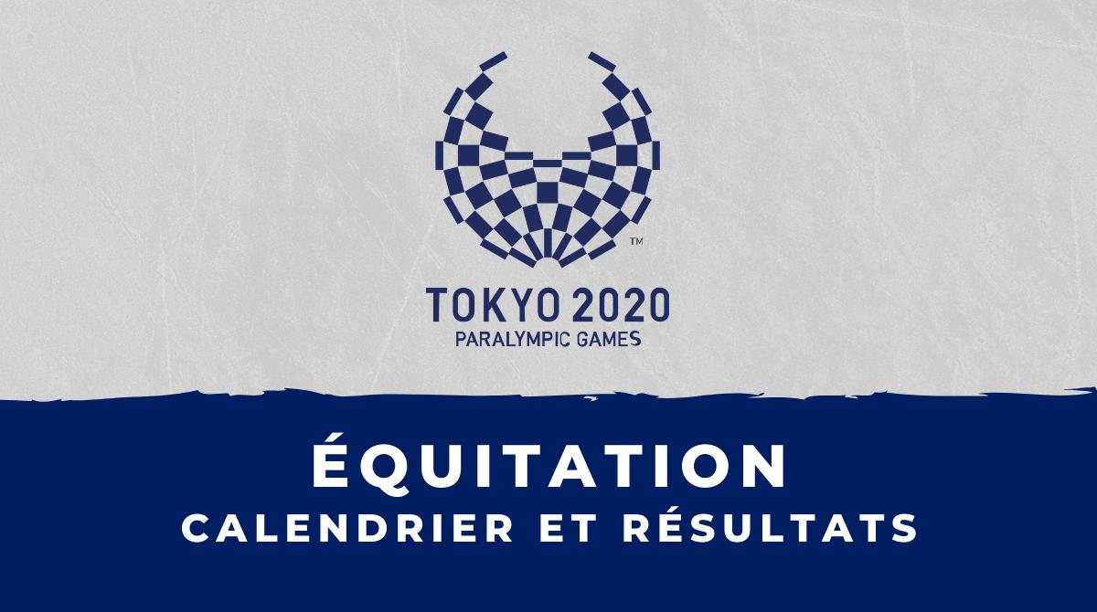 Équitation - Jeux Paralympiques de Tokyo calendrier et résultats