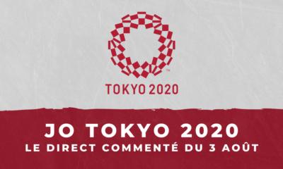 Jeux Olympiques de Tokyo 2020 le direct commenté du 3 août