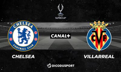Pronostic Chelsea - Villarreal, Supercoupe d'Europe