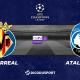 Pronostic Villarreal - Atalanta Bergame, 1ère journée de Ligue des champions