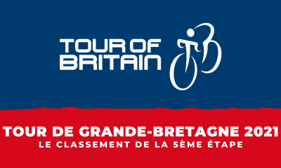 Tour de Grande-Bretagne 2021 le classement de la 5ème étape