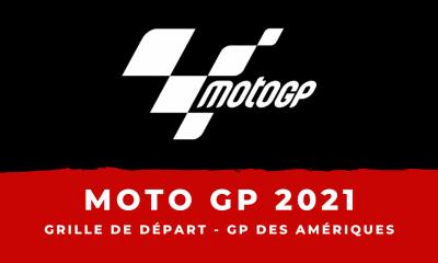 MotoGP - Grand Prix des Amériques 2021 : la grille de départ