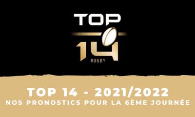 Top 14 Nos pronostics pour la 6ème journée